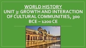 World History: Unit 3: 300 BCE – 1200 CE