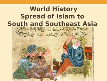 world history unit 8 islam in s se asia ppt with notes by