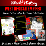 World History: West African Empires Interactive Power-point & Map Activity