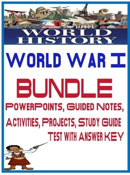 World History World War I Unit BUNDLE PowerPoints Guided Notes Project Test