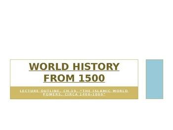 World History from 1500, powerpoint lecture,ch.19, The Islamic World