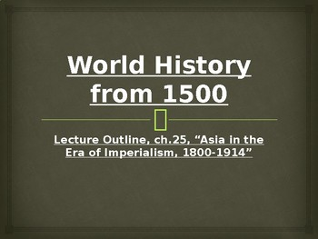 World History from 1500, powerpoint lecture,ch.25, East Asia, 1400 to 1800