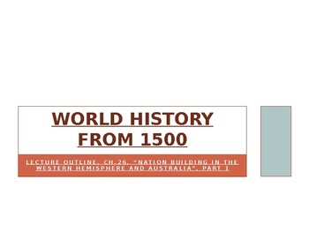 World History from 1500,powerpoint lecture,ch.26,The Americas and Oceania,part 1