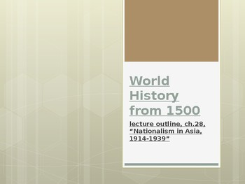 World History from 1500, powerpoint lecture,ch.28, Asia, 1914 to 1939