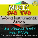 World Instruments: Africa (Original Story & Lesson For Mus