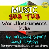 World Instruments: India (An Original Story & Lesson For M