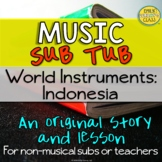 World Instruments: Indonesia-Original Story & Lesson For M