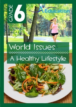 World Issues - A Healthy Lifestyle - Grade 6