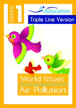 World Issues - Air Pollution (I) - Grade 1 ('Triple-Track Writing Lines')