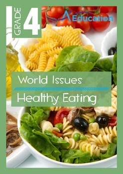 World Issues - Healthy Eating - Grade 4