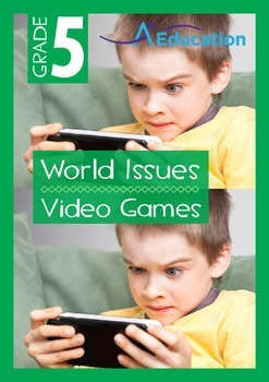 World Issues - Video Games - Grade 5