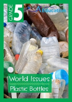 World Issues - Plastic Bottles - Grade 5