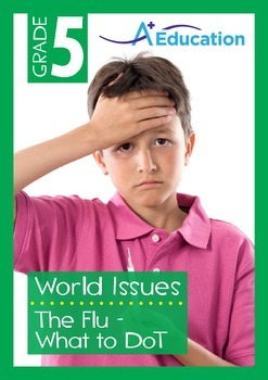 World Issues - The Flu: What to Do? - Grade 5