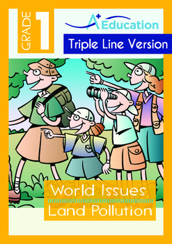 World Issues - Land Pollution (I) - Grade 1 (with 'Triple-Track Writing Lines')