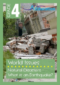 World Issues - Natural Disasters: What is an Earthquake? - Grade 4