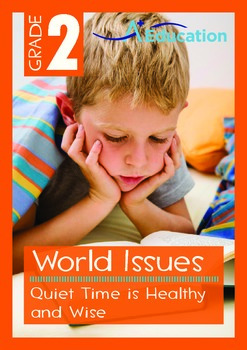 World Issues - Quiet Time is Healthy and Wise - Grade 2