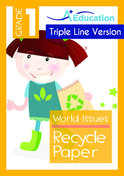World Issues - Recycle Paper - Grade 1 ('Triple-Track Writing Lines')