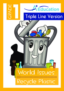 World Issues - Recycle Plastic (I) - Grade 1 ('Triple-Track Writing Lines')
