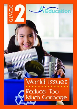 World Issues - Reduce (II): Too Much Garbage - Grade 2