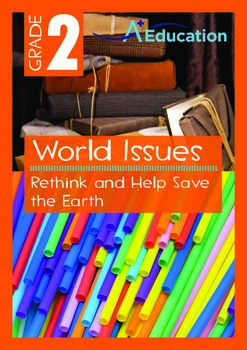 World Issues - Rethink and Help Save the Earth - Grade 2