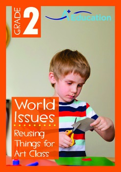 World Issues - Reusing Things for Art Class - Grade 2