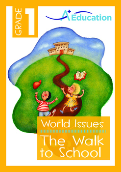World Issues - The Walk to School - Grade 1