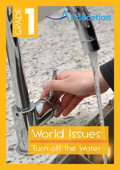 World Issues - Turn off the Water (I) - Grade 1