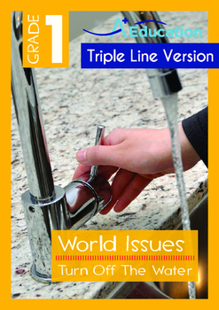 World Issues - Turn Off The Water (I) - Grade 1 ('Triple-T