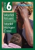 World Issues - World Hunger Crisis - Grade 6
