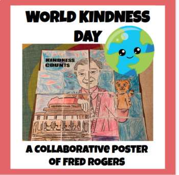 World Kindness Day Collaborative Poster- Fred Rogers
