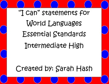 "World Language Essential Standards Intermediate High ""I Can"" Poster French"