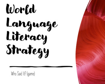 World Language Literacy Strategy : Who Said It?  (game)