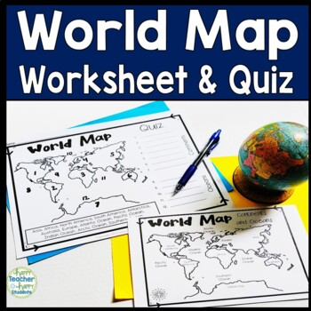 World Map: World Map Quiz and Map Worksheet - 7 Continents and 5 Oceans