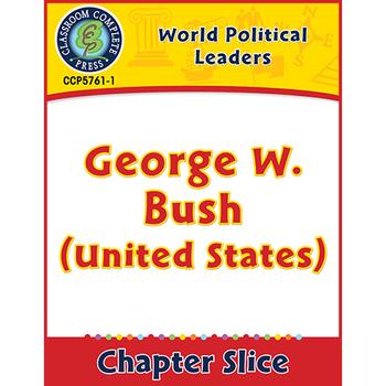 World Political Leaders: George W. Bush (United States) Gr. 5-8