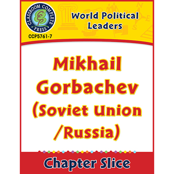 World Political Leaders: Mikhail Gorbachev (Soviet Union/Russia) Gr. 5-8