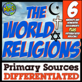 World Religions DIFFERENTIATED Primary Sources: Judaism, Christianity, & Islam!