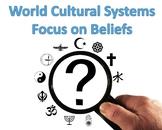 World Cultural Systems: Focus on Beliefs - Unit Bundle