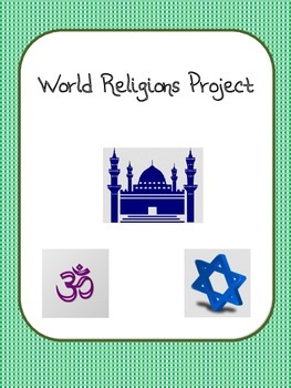 World Religions Project: Hinduism, Buddhism, Judaism, Islam, and More.