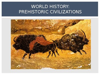 World History - Unit 1 (Prehistoric) PPT with Notes