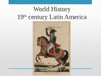 World - Unit 26 (19th c. Latin America) PPT with Notes