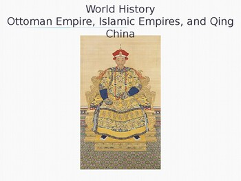 World - Unit 27 (Ottomans, Qing China, Egypt) PPT with Notes