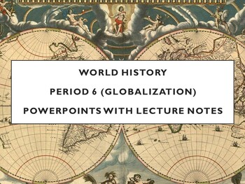 World - Units 29 through 36 PPTs with Notes