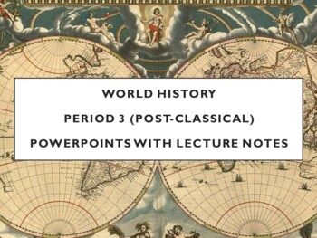 World - Units 7 through 16 PPTs with Notes