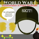 World War 1 - Assassination of Archduke Ferdinand Skit