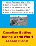 World War 1- Canadian Battles (Somme, Ypres, Vimy Ridge, Passchendaele)