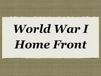 World War 1 Home Front Power Point