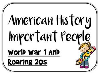 World War 1 and Roaring 20s - Important People - Interactive Notebook Inserts