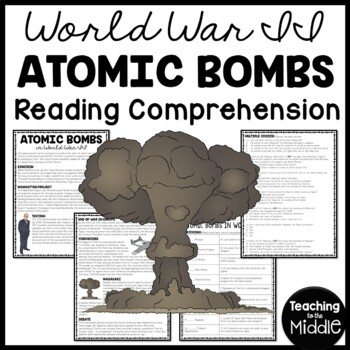 World War 2- Atomic Bombs Reading Comprehension & Questions