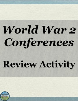 World War 2 Conferences Activity
