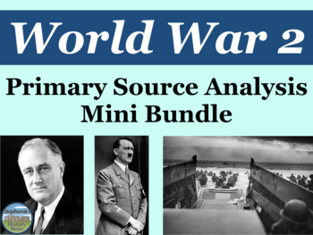 World War 2 Primary Source Analysis Mini Bundle